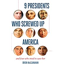 9 PRESIDENTS WHO SCREWED UP AM