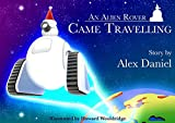 An Alien Rover Came Travelling (English Edition)