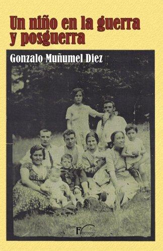 Descargar Libro Un niño en la guerra y posguerra. de Gonzalo Muñumel Diez