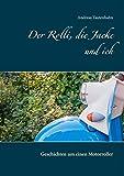Der Rolli, die Jacke und ich: Geschichten um einen Motorroller