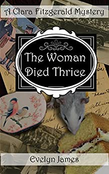 The Woman Died Thrice: A Clara Fitzgerald Mystery (The Clara Fitzgerald Mysteries Book 8) (English Edition)