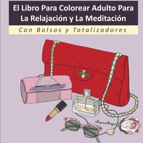 el-libro-para-colorear-adulto-para-la-relajacion-y-la-meditacion-con-bolsos-y-totalizadores-un-libro