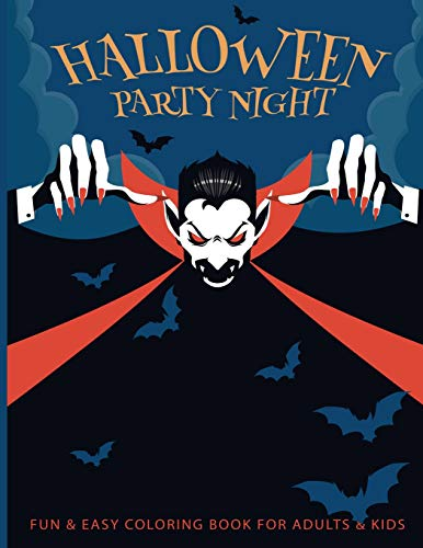 Fun & Easy Coloring Book For Adults & Kids: Halloween Party Night - Relaxing Pages - Relaxation and De-Stress; Relief Activity Sheets; Images To Inspire Creativity & Reduce Stress; Color Therapy