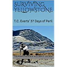 Surviving Yellowstone: T.C. Everts' 37 Days of Peril (English Edition)