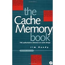 Cache Memory Book, The (The Morgan Kaufmann Series in Computer Architecture and Design)
