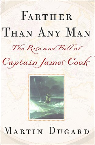 : The Rise and Fall of Captain James Cook by Martin Dugard (2001-05-22) (Martin Dugard)