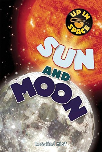 Sun and Moon (Up in Space) by Rosalind Mist (2012-07-01)