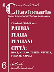 il Citazionario n. 6 (Citazioni & Aforismi su Tutti i Temi e per Ogni Occasione) (Italian Edition)