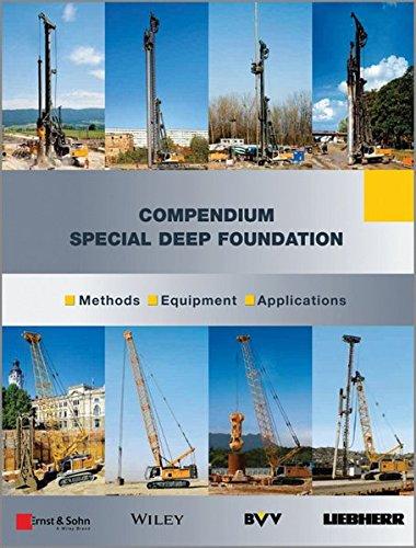 special-deep-foundation-compendium-methods-and-equipment-ernst-sohn-series-on-geotechnical-engineeri