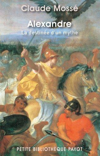 Alexandre. La destine d'un mythe