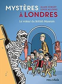Mystères à Londres, tome 1 : Le voleur du British Museum par Louis Alloing