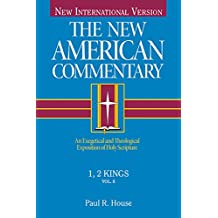 1, 2 Kings: An Exegetical and Theological Exposition of Holy Scripture: 8 (The New American Commentary)