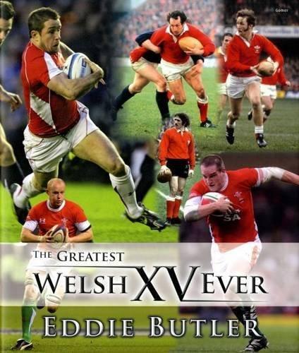 The Greatest Welsh XV Ever por Eddie Butler