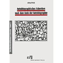 Autobiographisches Schreiben nach dem Ende der Autobiographie (Geschlechterdifferenz & Literatur (G&L), Band 9)