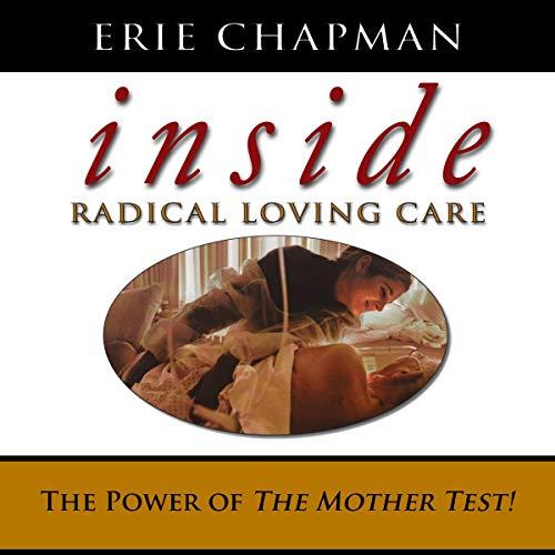 Inside Radical Loving Care