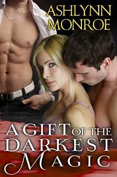 A Gift of the Darkest Magic by [Monroe, Ashlynn]