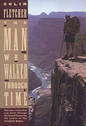 The Man Who Walked Through Time: The Story of the First Trip Afoot Through the Grand Canyon (Vintage Departures)