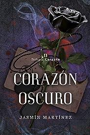 Corazón Oscuro: Un amor clandestino, rodeado de oscuridad (Trilogía Corazón nº 2)