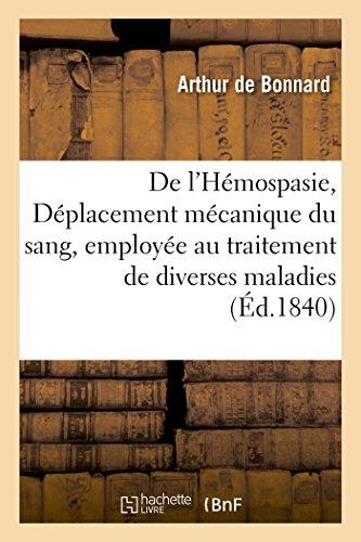 De l'Hémospasie, ou Déplacement mécanique du sang, employée au traitement de diverses: maladies