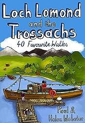Loch Lomond and the Trossachs: 40 Favourite Walks by Paul Webster (2010-03-02)