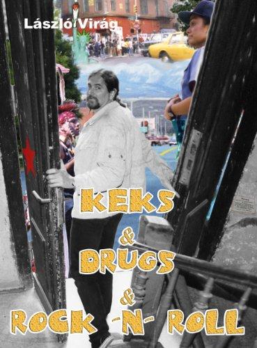 Keks & Drugs & Rock \'n\' Roll: Hallelujah Highway eBook: László Virág ...
