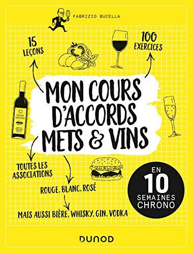 Mon cours d'accords mets et vins - En 10 semaines chrono par Fabrizio Bucella