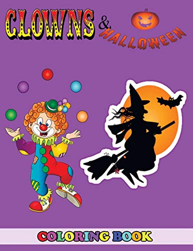 (Clowns and Halloween Coloring Book: 2 in 1 Coloring Book for Kids and Adults, Activity Book, Great Starter Book for Children with Fun, Easy, and Relaxing Coloring Pages)