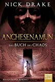 Anchesenamun - Das Buch des Chaos: Historischer Roman - Nick Drake