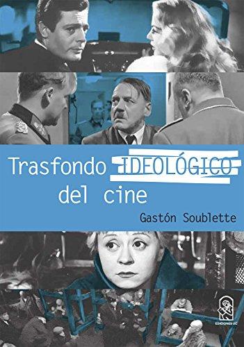Trasfondo ideológico del cine por Gastón Soublette