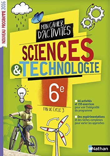 Le cahier d'activits Sciences et Technologie 6e / Fin de cycle 3