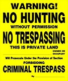 Hillman 847196 No Hunting Without Permission No Trespassing This is Private Land Forbidding Criminal Trespass, Plastic Sign, 11x13 Inches 1-Pack