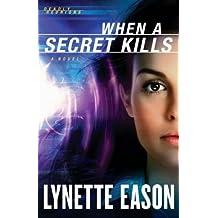 When a Secret Kills (Thorndike Press Large Print Christian Fiction) by Lynette Eason (2013-09-11)