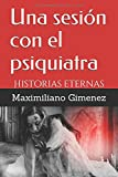 Libros Descargar PDF Una sesion con el psiquiatra Historias eternas (PDF y EPUB) Espanol Gratis