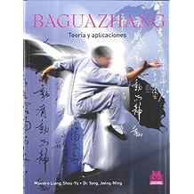 Baguazhang : teoría y aplicaciones (Artes Marciales, Band 8)