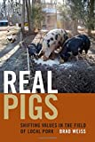 Real Pigs: Shifting Values in the Field of Local Pork