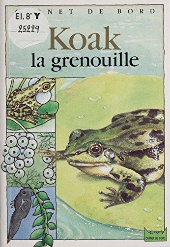 Koak la grenouille (Carnet de bord) par Christine Lazier
