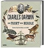 Die Fahrt der Beagle: Darwins illustrierte Reise um die Welt - Charles Darwin