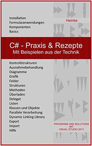 C# - Praxis & Rezepte: Mit Beispielen aus der Technik