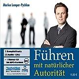 Führen mit natürlicher Autorität. 5 CDs + MP3-CD