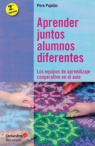 Aprender juntos alumnos diferente (Recursos) por Pere Pujolàs i Maset