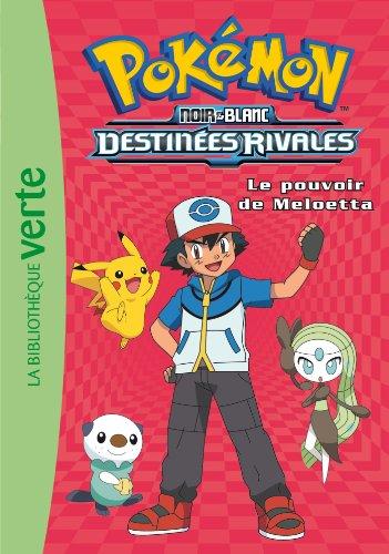 Pokémon 09 - Le pouvoir de Meloetta (Ma Première Bibliothèque Verte)
