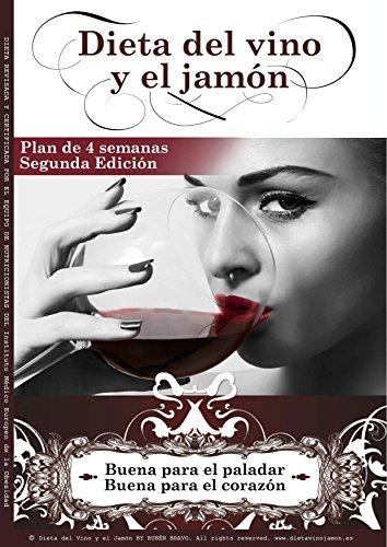 Dieta del Vino y el Jamón: Buena para tu paladar, buena para tu corazón por RUBEN BRAVO ARRIBAS