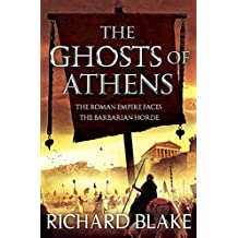 The Ghosts of Athens (Death of Rome Saga Book Five) (Aelric)