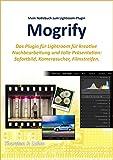 Mein Notizbuch zu Mogrify: Das Plugin für Lightroom für kreative Nachbearbeitung und tolle Präsentation:  Sofortbild, Kamerasucher, Filmstreifen.