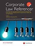 Corporate Law Referencer – Presenting 360° View of the Companies Act 2013 with Section-wise Arrangement of All Circulars, Orders, Rules, Notifications ... Precedents (Updated Upto 15th September 2016)