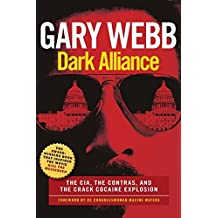 Dark Alliance: The CIA, the Contras, and the Crack Cocaine Explosion: Written by Gary Webb, 2014 Edition, (Reprint) Publisher: Seven Stories Press [Paperback]