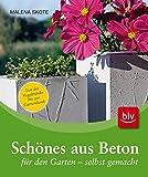 Schönes aus Beton für den Garten - selbstgemacht: Von der Vogeltränke bis zur Gartenbank