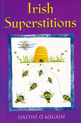 Irish Superstitions: Irish Spells, Old Wives' Tales and Folk Beliefs (English Edition)