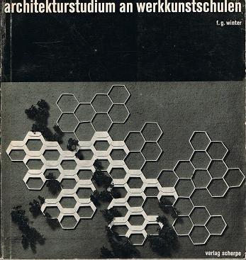 Architekturstudium an Werkkunstschulen : Die Ausbildung von Architekten u. Innenarchitekten.