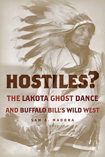 Hostiles?: The Lakota Ghost Dance and Buffalo Bill's Wild West (Bills West Buffalo Wild)